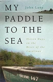 My Paddle to the Sea: Eleven Days on the River of the Carolinas (Wormsloe Foundation Nature Book Ser.)