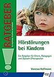 Hörstörungen bei Kindern: Ein Ratgeber für...