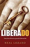 Liberado: Una Guía Práctica para la Liberación