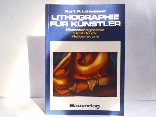 Lithographie für Künstler. Photolithographie, Lichtdruck, Heliogravüre