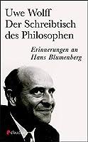 Der Schreibtisch des Philosophen: Erinnerungen an Hans Blumenberg