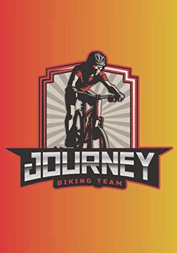 JOURNEY BIKING TEAM: Cahier / Carnet vierge ligné pour tous ceux qui adorent leur vélo, quel que soit leur âge. Idéal comme cadeau pour tous les fans de cyclisme
