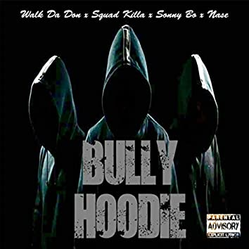 Bully Hoodie (feat. Sonny Bo)