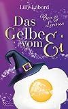 Das Gelbe vom Ei: Ben & Linnea (Zwei ganz besondere Magier 2)