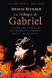 La trilogia di Gabriel: Tentazione e castigo-Redenzione e tormento-Seduzione ed estasi (I grandissimi TEA)