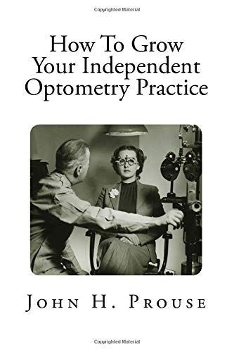 Compare Textbook Prices for How To Grow Your Independent Optometry Practice  ISBN 9781726497411 by Prouse, John H