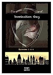 Domination Gay: Épisodes 1 à 4