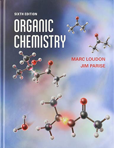 Compare Textbook Prices for Organic Chemistry 6 Edition ISBN 9781936221349 by Loudon, Marc