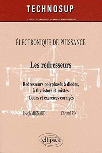 Les redresseurs : Redresseurs polyphasés à diodes, à thyristors et mixtes