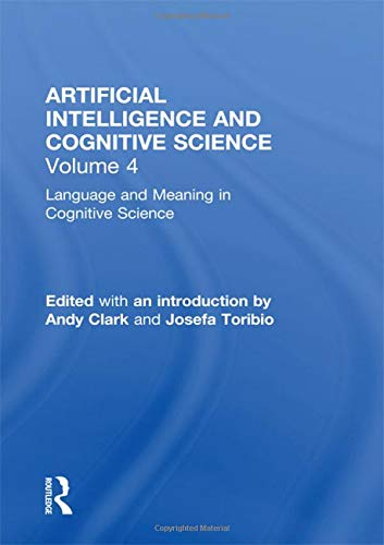 Language and Meaning in Cognitive Science: Cognitive Issues and Semantic theory (Artificial Intelligence and Cognitive Science: Conceptual Issues)