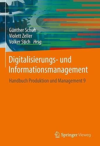 Digitalisierungs- und Informationsmanagement: Handbuch Produktion und Management 9 (VDI-Buch)