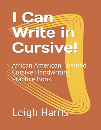 I Can Write in Cursive!: African American Themed Cursive Handwriting Practice Book