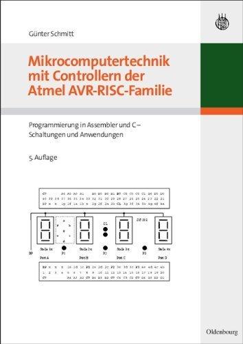 Mikrocomputertechnik mit Controllern der Atmel Avrriscfamilie: Programmierung in Assembler und C Schaltungen und Anwendungen: Programmierung in Assembler und C - Schaltungen und Anwendungen by G?nter Schmitt(2010-09-15)