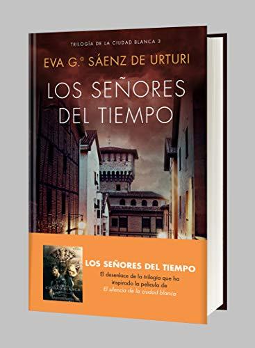 Resumen del libro de Eva García Sáenz de Urturi LOS SEÑORES DEL TIEMPO