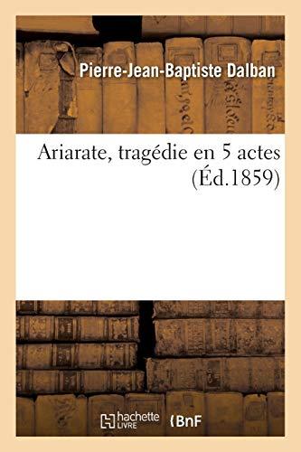 Ariarate, tragédie en 5 actes