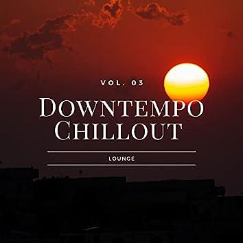 Downtempo Chillout Lounge, Vol.03
