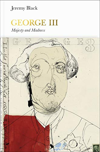 George III (Penguin Monarchs): Madness and Majesty (English Edition)