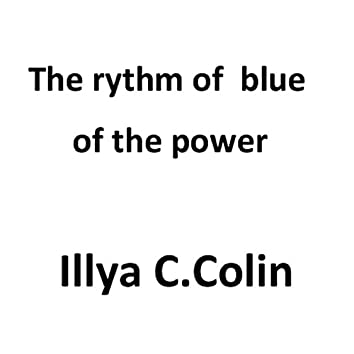 The Rythm of Blue of the Power