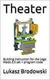 Theater: Building instruction for the Lego Wedo 2.0 set + program code (English Edition)