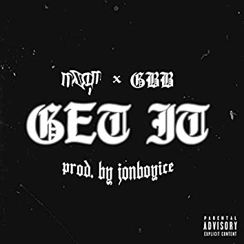 Get It (feat. Fresh The Prophet, MeLo-X & O Boogie)