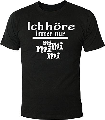 Mister Merchandise Herren Men T-Shirt Ich höre Immer nur - Mi Mi Mi Tee Shirt Bedruckt, Schwarz, XL