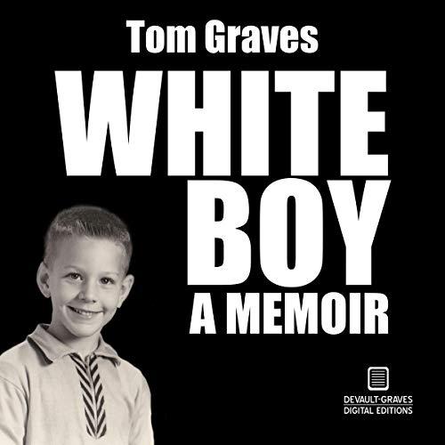White Boy: A Memoir Audiobook By Tom Graves cover art