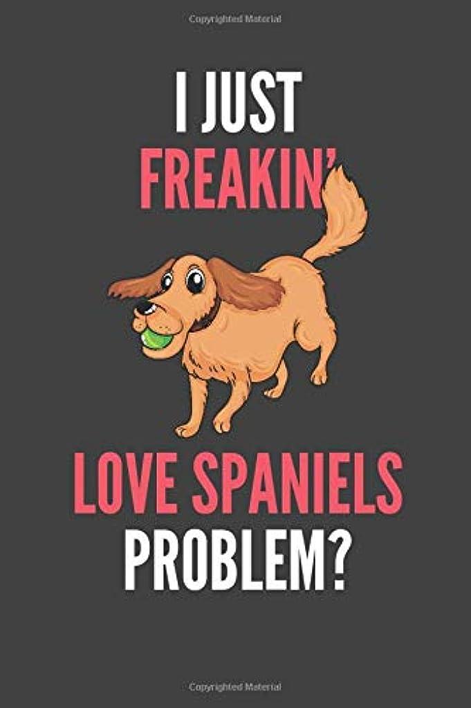 椅子ロバペダルI Just Freakin' Love Spaniels: Spaniel Lovers Gift Lined Notebook Journal 110 Pages