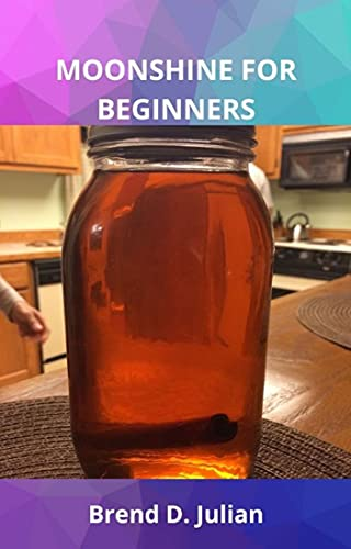 MOONSHINE FOR BEGINNERS (English Edition)
