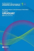 Uruguay 2020 Second Round Peer Review Report on the Exchange of Information on Request (Global Forum on Transparency and Exchange of Information for Tax Purposes)