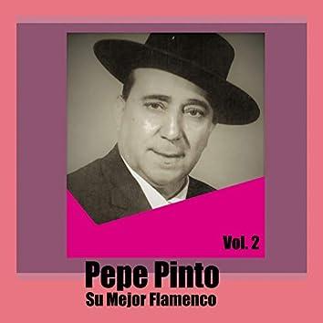 Pepe Pinto / Su Mejor Flamenco, Vol. 2