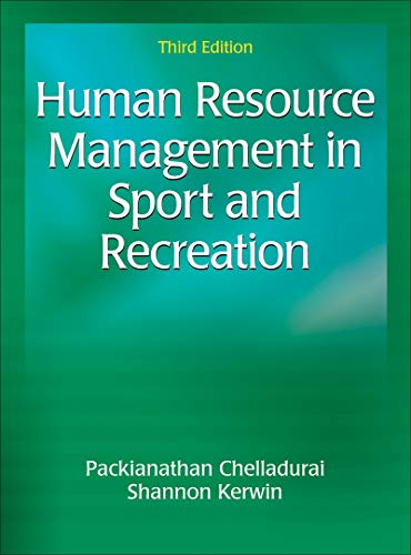Compare Textbook Prices for Human Resource Management in Sport and Recreation Third Edition ISBN 9781492535850 by Chelladurai, Packianathan,Kerwin, Shannon