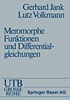 Einfuehrung in die Theorie der ganzen und meromorphen Funktionen mit Anwendungen auf Differentialgleichungen
