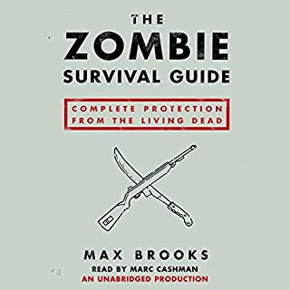 The Zombie Survival Guide     Complete Protection from the Living Dead              By:                                                                                                                                 Max Brooks                               Narrated by:                                                                                                                                 Marc Cashman                      Length: 8 hrs and 38 mins     1,860 ratings     Overall 4.2