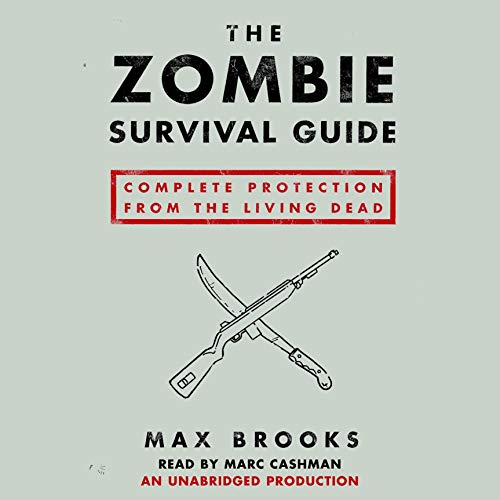 The Zombie Survival Guide     Complete Protection from the Living Dead              By:                                                                                                                                 Max Brooks                               Narrated by:                                                                                                                                 Marc Cashman                      Length: 8 hrs and 38 mins     1,892 ratings     Overall 4.2