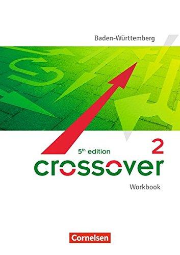 Crossover - 5th edition Baden-Württemberg: B2/C1: Band 2 - 12./13. Schuljahr - Workbook mit herausnehmbarem Lösungsheft