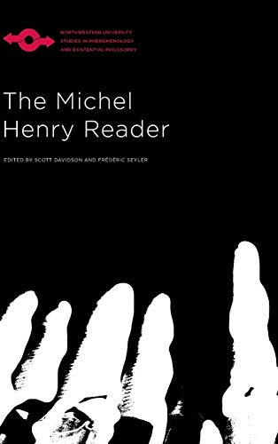 The Michel Henry Reader (Studies in Phenomenology and Existential Philosophy)