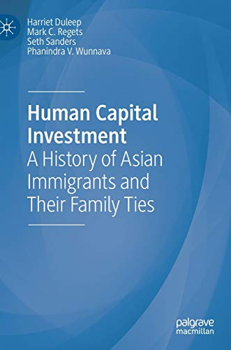 Compare Textbook Prices for Human Capital Investment: A History of Asian Immigrants and Their Family Ties 1st ed. 2020 Edition ISBN 9783030470821 by Duleep, Harriet,Regets, Mark C.,Sanders, Seth,Wunnava, Phanindra V.