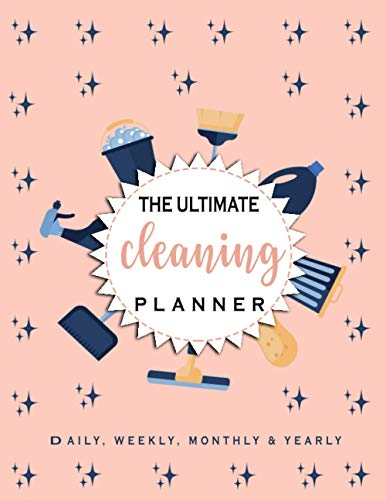 The Ultimate Cleaning Planner: Weekly Cleaning Chart, Daily Cleaning Checklist ,Cleaning Routine, Home Cleaning, Household Chores List (8.5x11 Inches 110 Pages)
