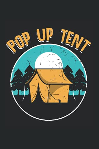 Pop Up Tent: Camping Outdoor Adventure Notebook Journal Diary - Appreciation Gift Idea - 120 Lined Pages, 6x9 Inches, Matte Soft Cover