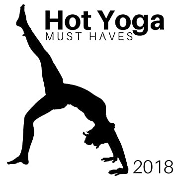 Hot Yoga Must Haves 2018 - Relaxing Music
