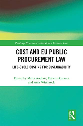 Cost and EU Public Procurement Law: Life-Cycle Costing for Sustainability (Routledge Research in International Economic Law) (English Edition)