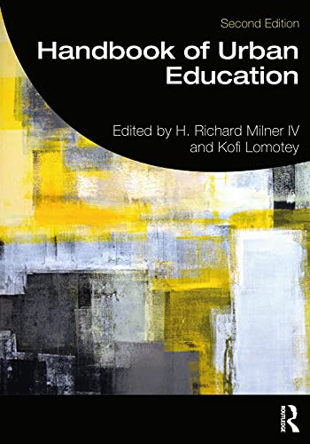 Compare Textbook Prices for Handbook of Urban Education 2 Edition ISBN 9780367354503 by Milner IV, H. Richard,Lomotey, Kofi