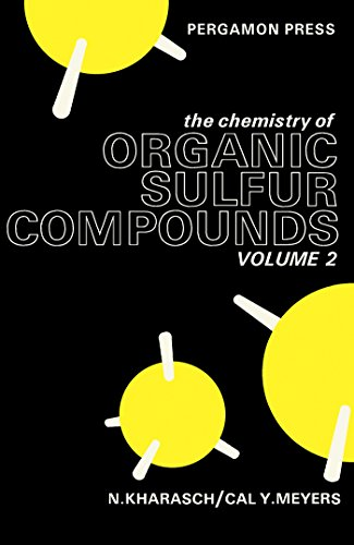 The Chemistry of Organic Sulfur Compounds (English Edition)