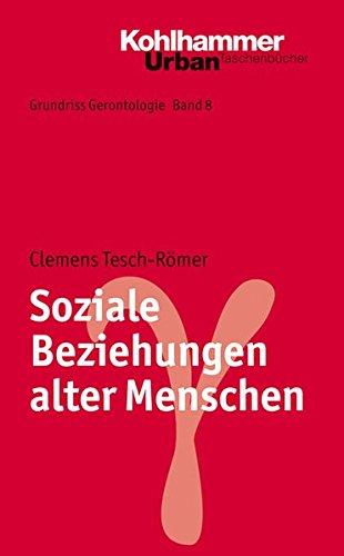 Grundriss Gerontologie: Soziale Beziehungen alter Menschen (Urban-Taschenbücher, Band 758)