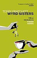 Wyrd Sisters: Introduction by Joanne Harris (Discworld Novels)