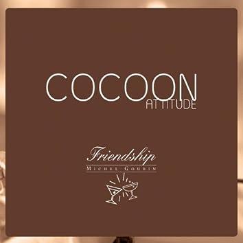 Cocoon Attitude: Friendship