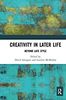 Creativity in Later Life: Beyond Late Style