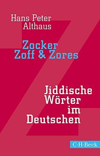 Zocker, Zoff & Zores: Jiddische Wörter im Deutschen