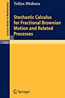 Stochastic Calculus for Fractional Brownian Motion and Related Processes (Lecture Notes in Mathematics, 1929)