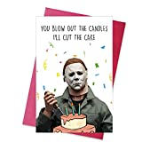 Creepy Funny Michael Myers I'll Cut The Cake Birthday Card, Horror Movies Killer Bday Greeting Card, You Blow Out The Candle